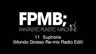Fantastic Plastic Machine / BL11. Euphoria (Mondo Grosso Re-mix Rad...