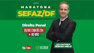 Maratona SEFAZ/DF - Direito Penal - Sérgio Melo