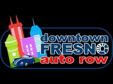 Downtown Fresno Auto Row ~ The BEST Place To Buy A Used Car In Fresno