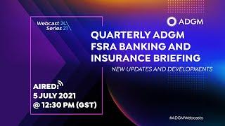 ADGM Quarterly ADGM FSRA Banking & Insurance briefing