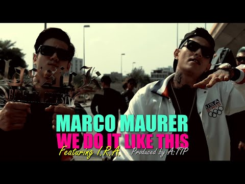 Marco Maurer - We Do It Like This Ft. I.R.A.