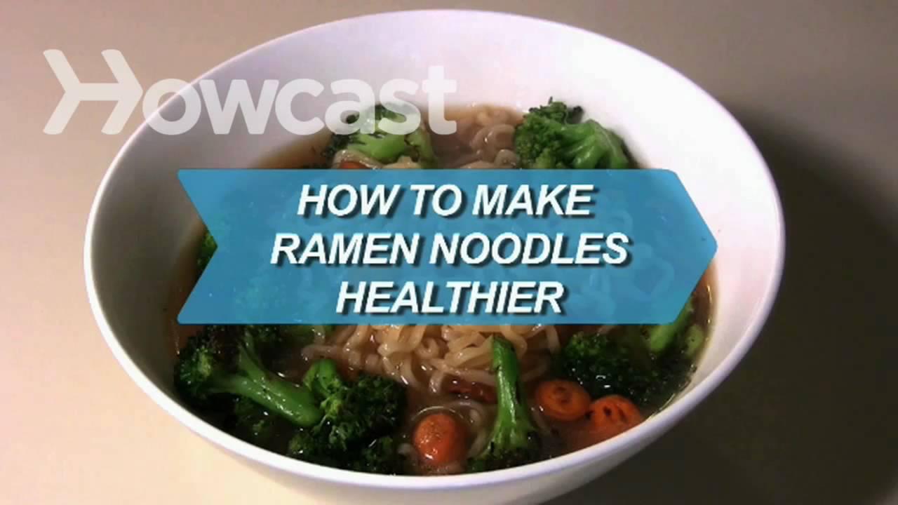 How to Make Ramen Noodles Healthier - YouTube