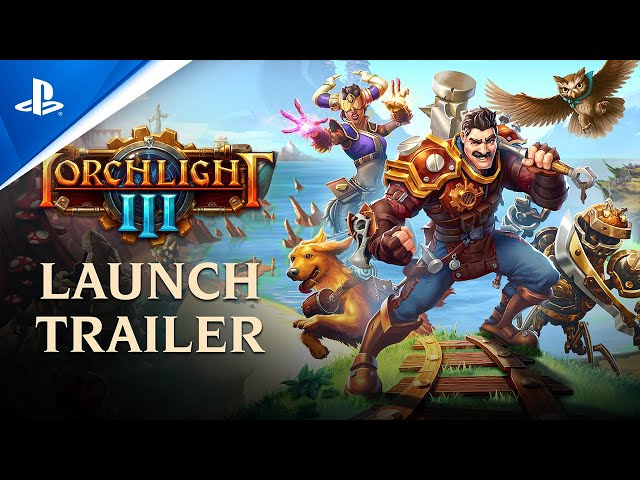 Torchlight III - Official Launch Trailer | PS4