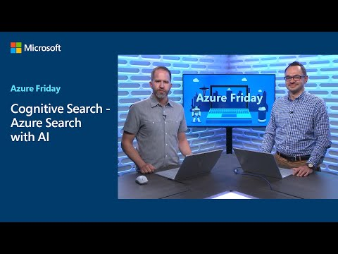 Cognitive Search - Azure Search With AI   Azure Friday
