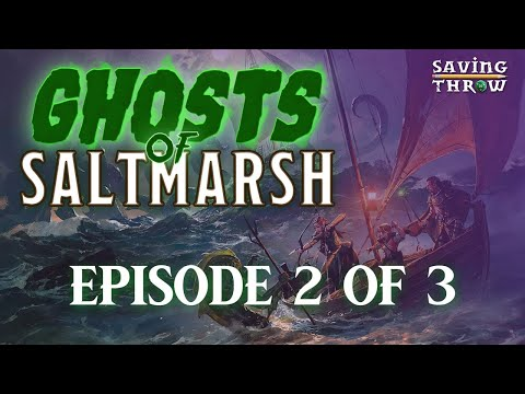 Ghosts of Saltmarsh - Episode 2 of 3 - Beadle & Grimm's Sinister Silver Edition!!