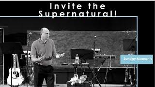 Sunday Moments I City Church I Invite the Supernatural