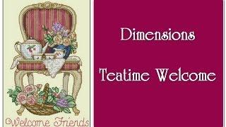 ВЫШИВКА | Обзор набора Dimensions Teatime Welcome и приглашение на СП