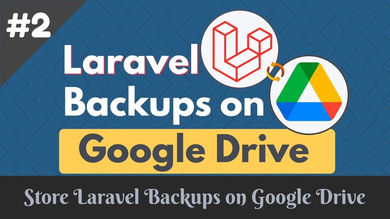 Upload Laravel backup to Google Drive