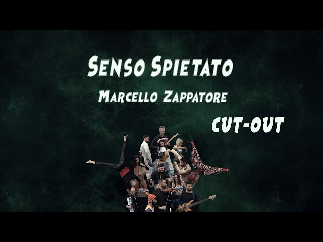 SENSO SPIETATO  Marcello Zappatore Video Cut-Out