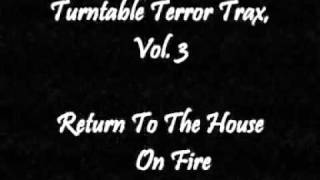 Turntable Terror Trax, Vol. 3 - Return To The House On Fire