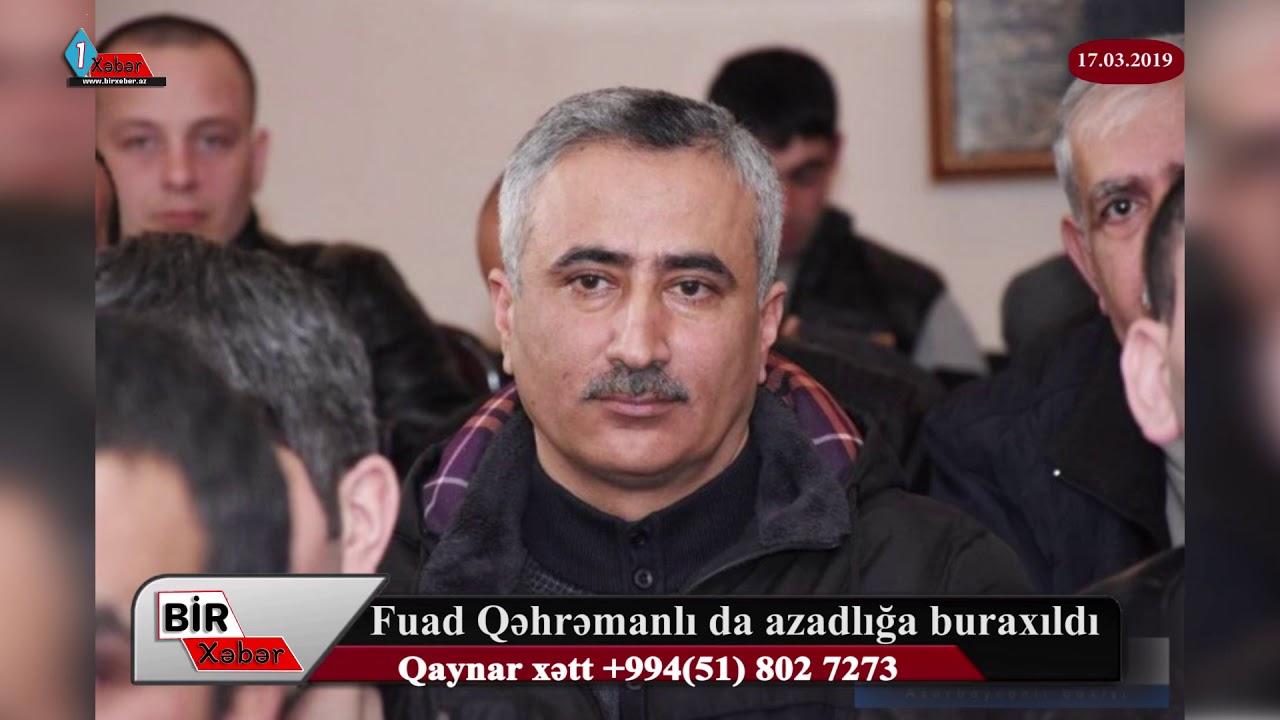 Fuad Qəhrəmanlı da azadlığa buraxıldı.