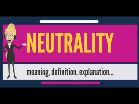 What is NEUTRALITY? What does NEUTRALITY mean? NEUTRALITY meaning, definition & explanation