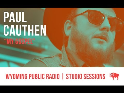 Studio Sessions: Paul Cauthen - My Gospel
