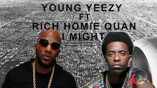 Young Jeezy - I Might Ft Rich Homie Quan (Onscreen Lyrics)
