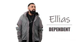 Ellias - Dependent | Official Video