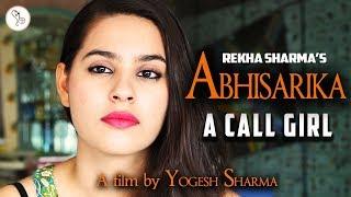 Abhisarika - A Call Girl (कॉल गर्ल)   Best Hindi Short Film   Youtube Movies   9D Production