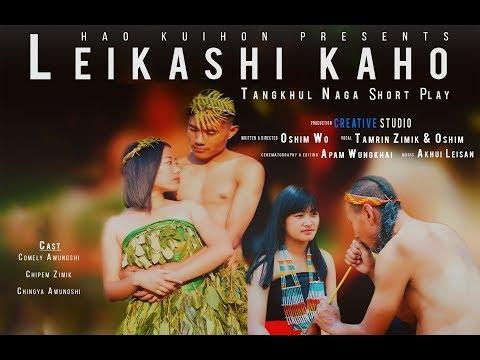Tangkhul Naga Short Film//LEIKASHI KAHO