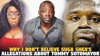 Why I Don't Believe Suga Shea's STD Allegations About Tommy Sotomayor