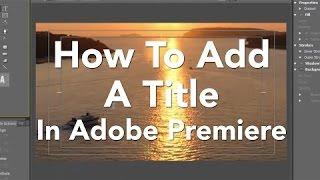 how to add titles in videos using adobe premiere pro cc urdu hindi tutorial