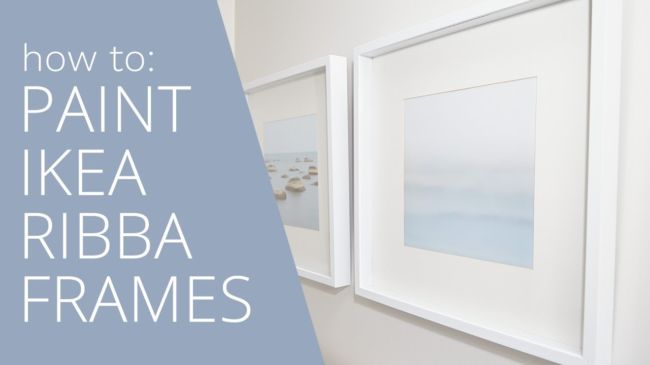 How to Paint Ikea Ribba Frames - YouTube
