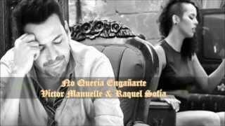 No Quería Engañarte (Balada Pop) _ Víctor Manuelle & Raquel Sofía (Letra)