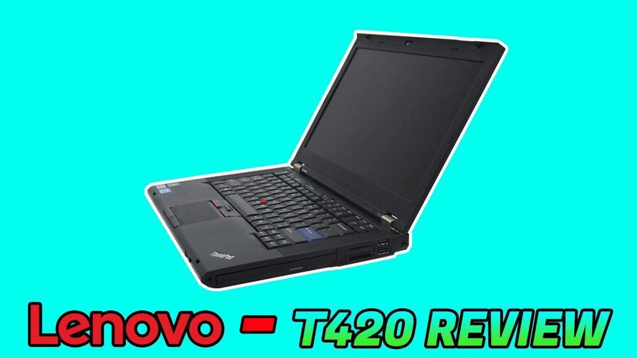 Review of my Lenovo Thinkpad T420 | Nvidia version | Windows 10