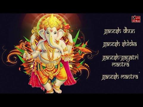 Best Ganesh Songs | Ganesh Mantra | Ganesh Shloka | Ganesh Dhun | Ganesh - Gayatri Mantra |