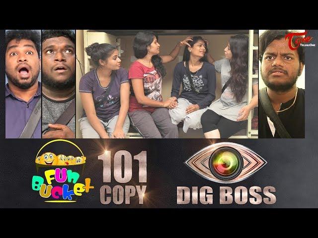 "Funbucket || ""DIG BOSS"" || 101 Copy || By Harsha Annavarapu"