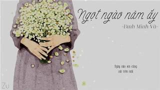 Ngọt Ngào Năm Ấy   Lyric Video   Zu