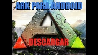 ARK Survival Evolved Para Android (LINK DE DESCARGA MEDIAFIRE GRATIS¡)
