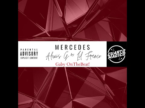 Mercedes 🏁 Alexis G Ft Lil Franco