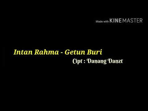 Getun Buri - Intan Rahma  ( Lirik Video )