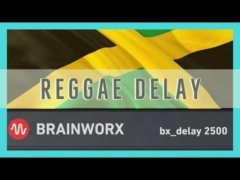 Brainworx bx_delay 2500 Tips on Reggae Music