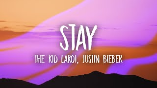 The Kid LAROI, Justin Bieber - Stay (Lyrics) | i do the same thing i told you that i never would