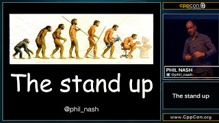 """CppCon 2015: Phil Nash """"The stand up"""""""