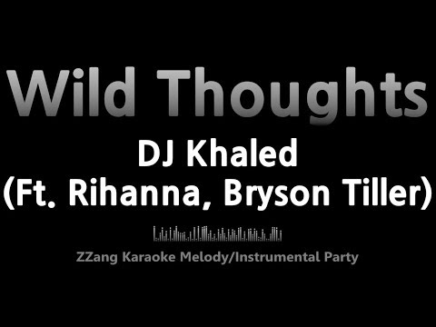 DJ Khaled-Wild Thoughts (Ft. Rihanna, Bryson Tiller) (Instrumental) [ZZang KARAOKE]