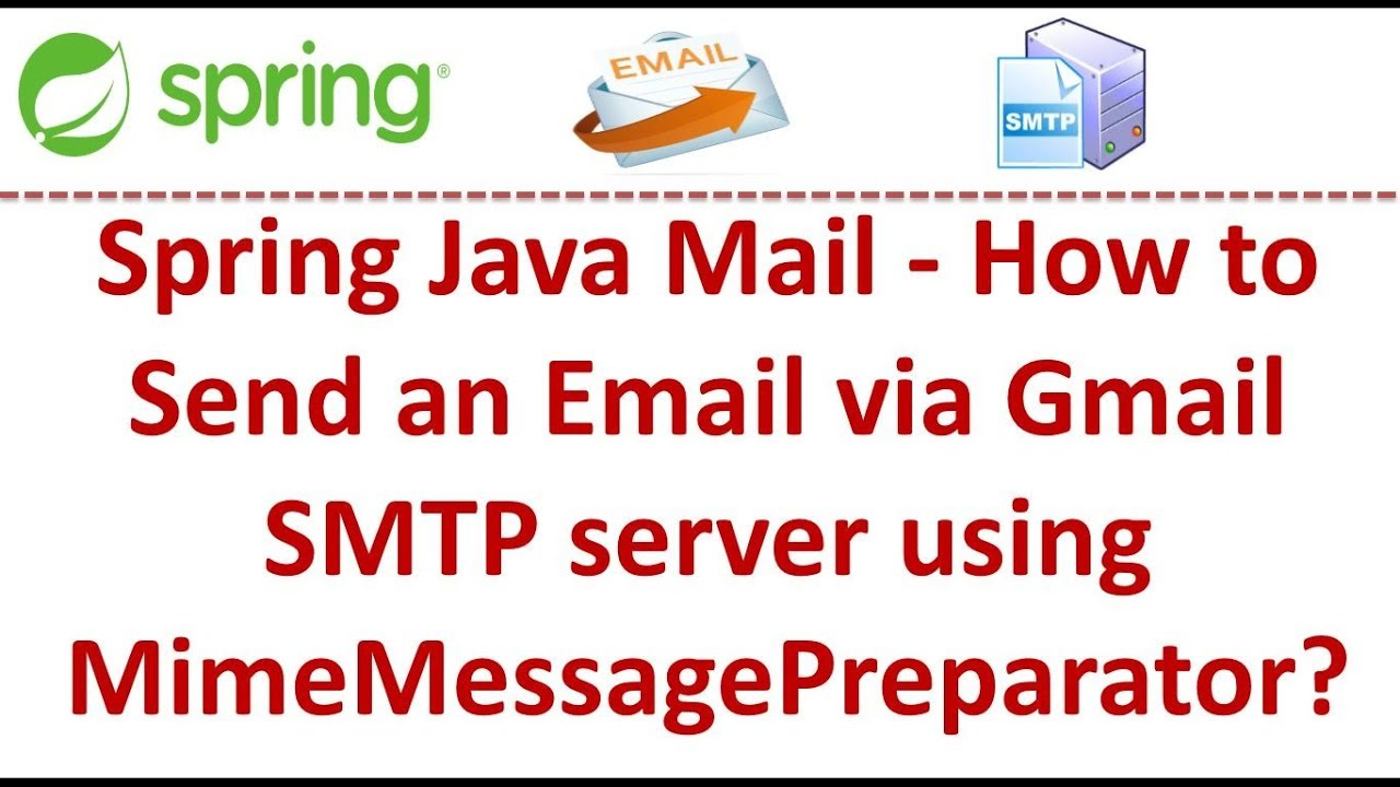 Spring Java Mail - How to Send an Email via Gmail SMTP server using  MimeMessagePreparator?