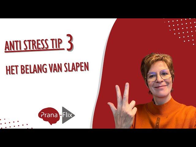 Prana Anti-stress tip 3: Het belang van slapen
