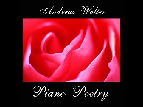 Relaxing Piano music, Piano Poetry op.12 Andreas Wolter [Full Album - Classical music]