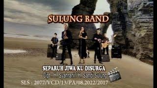 Separuh Jiwaku di Surga - Sulung Band