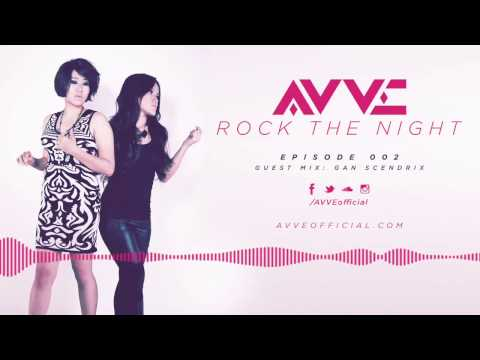 Rock The Night with AVVE Episode 002 - Electro and Progressive House Mix 2014