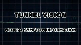 Tunnel vision (Medical Symptom)