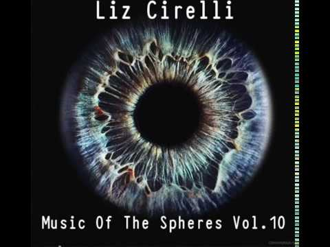 Deep House Music Compilation by Liz Cirelli  (Music Of The Spheres Vol.10)