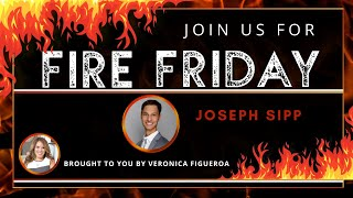 Fire Friday with Joseph Sipp