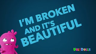 Kelly Clarkson - Broken & Beautiful (from the movie UglyDolls) [Official Lyric Video]