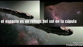 La cúpula muestra el espacio no existe .. Oumuamua para golemizar misterio sensacionalismo