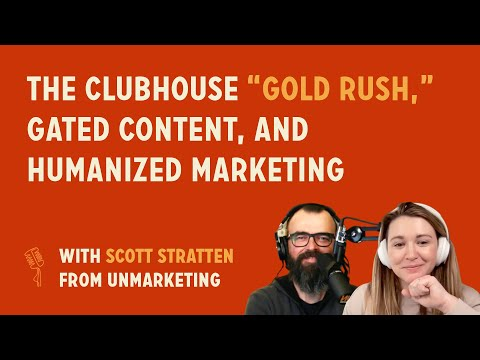 """The Clubhouse """"gold rush,"""" gated content, and humanized marketing 