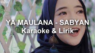 YA MAULANA - SABYAN (Karaoke) dengan Lirik Mp3