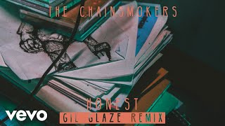 The Chainsmokers - Honest (Gil Glaze Remix) (Audio)