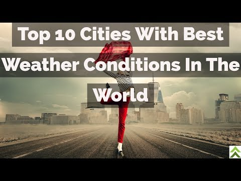 Top 10 Cities With Best Weather Conditions